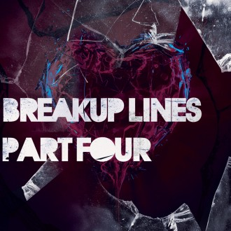 Breakup Lines {Part 04}